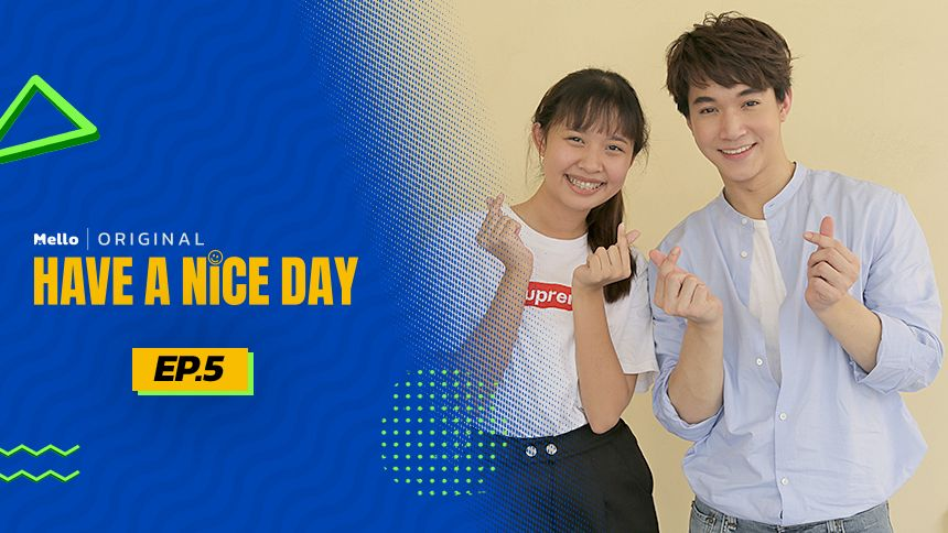 HAVE A NICE DAY EP.5