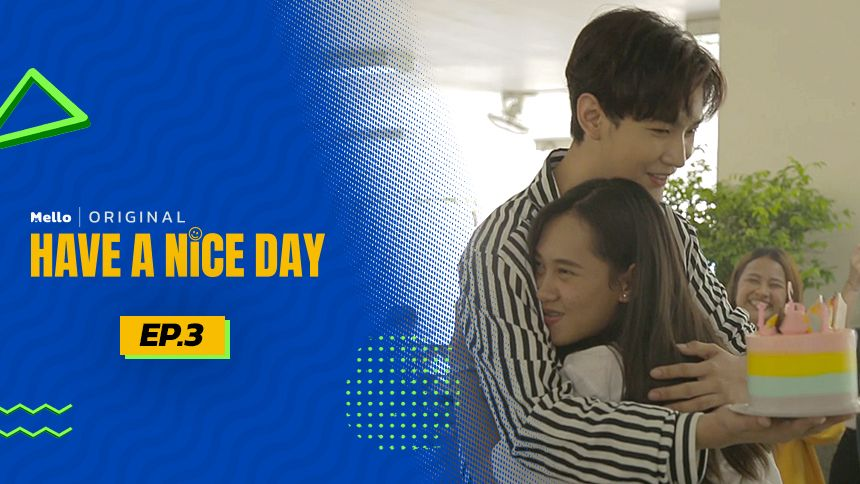 HAVE A NICE DAY EP.3