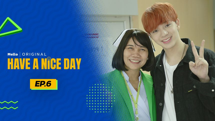 HAVE A NICE DAY EP.6